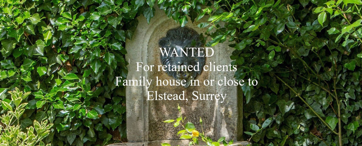 Family Home Required In Elstead Surrey